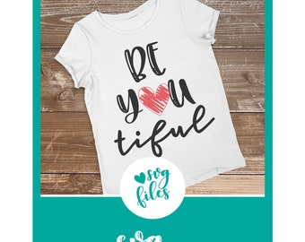 Be You Tiful svg, SVG for Cricut, Heart SVG, Saying SVG, Dxf for Cricut, svg for Silhouette, Designer Edition, Scrapbooking, Template