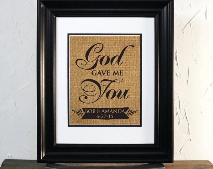 God gave me you. Burlap Sign. Christian Wedding gift or Anniversary gift. Custom Couple Names & date. Unframed.