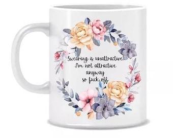 Swearing in unattractive mug