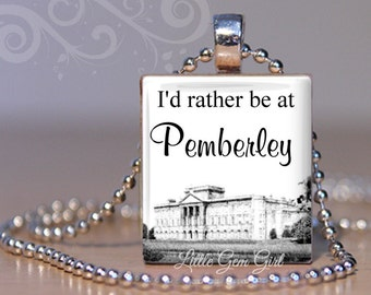 Pride and Prejudice Necklace - I'd Rather be at Pemberley Jane Austen Book Quote Charm - Mr Darcy Scrabble Tile Pendant Jewelry