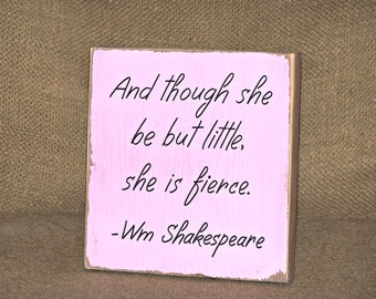 She is Fierce Quote, Shakespeare Phrase, Baby Infant Verse, Home Decor Wood Sign, Country Cottage Chic, Women Female, Girl Nursery Plaque