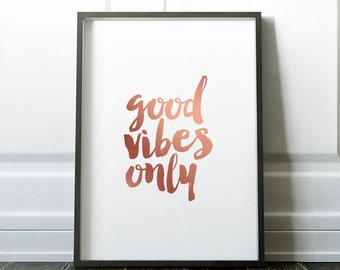Good Vibes Only Print, Typography Print, Inspiring Quote, Inspirational Quote, Printable, Instant Download,