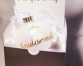 Bridesmaid Gift - Christmas Ornament - Gift from Bride - Bridal Party Gift - Wedding Gift - Personalized Wedding - Gift for Bridesmaid