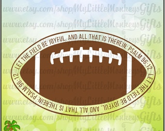 Let the Field be Joyful, and All that is Therein Psalm 96:12 Football Design Instant Download 300 dpi Jpeg Png SVG EPS DXF