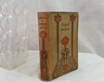 Rollo In London, Jacob Abbott, W. B. Conkey Co. 1900 circa, Chicago, IL Hardcover First Edition Antique Book Fiction Novel