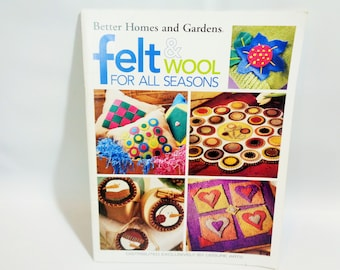 Felt & Wool for All Seasons Better Homes Gardens Projects 2004