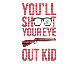 Youll Shoot Your Eye Out Kid Christmas SVG files for Silhouette and Cricut Design Space Printable Iron On Heat Transfer Vinyl Commercial Use