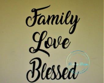 Family - Love - Blessed  Decal