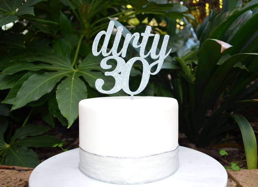 Dirty 30 Birthday Cake Topper