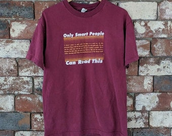 Only Smart People Can Read This t-shirt