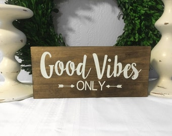 Good Vibes Only Sign - Wood Sign - Rustic Sign - Home Decor