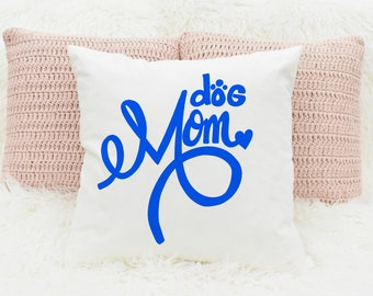 20x20 Dog Mom Pillow Cover/Cushion with hand lettered quote