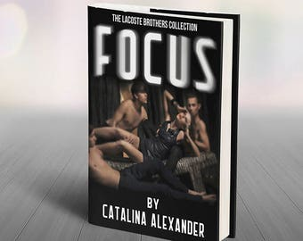 Focus by Catalina Alexander Digital Instant Download Erotic E-book