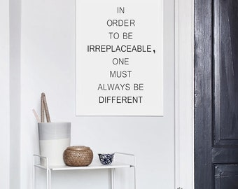 Coco Chanel quote - In order to be irreplaceable one must always be different - Inspiration quote - Coco Chanel - Quote print- fashion print