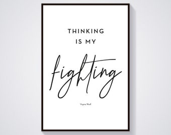 Virginia Woolf Quote, Typography Poster, Printable Art, Download, Kitchen & Livingroom, Thinking is my fighting