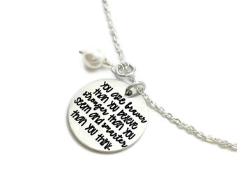 You Are Braver Than You Believe Stronger Than You Seem And Smarter Than You Think  - Motivational Handmade Necklace - Engraved Jewelry