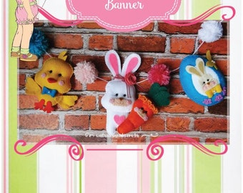 Easter Banner - PDF Pattern - Cute Felt Bunny, Carrot, Chick and Easter Egg.