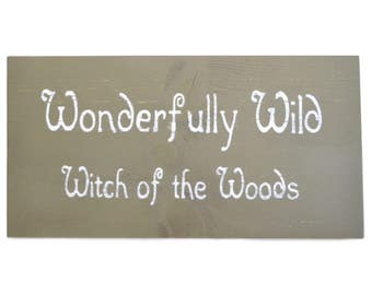 Witch primitive wood sign, Wonderfully Wild Witch of the Woods, Handmade painted wooden sign, pagan wiccan home decor