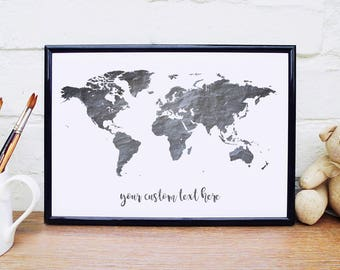 Monochrome Print World Map Custom Quote Poster Slate Wall Art Travel Poster Travel Print Wanderlust Map Personalised World Map Poster