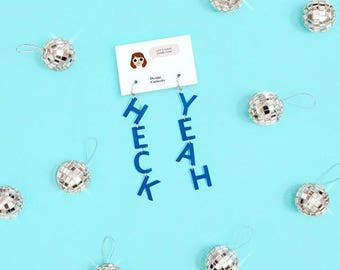 Girl Talk Heck Yeah Statement Earrings