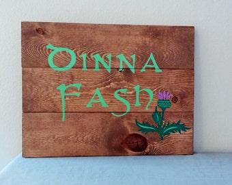 """Dinna Fash Wooden Sign, outlander, 14"""" X 10 1/2"""""""