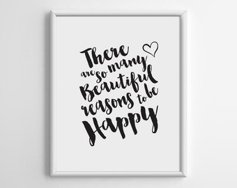 There Are So Many Beautiful Reasons to be Happy, Printable Quotes, Typography, Scandinavian, Motivational Print, Digital Download, A032
