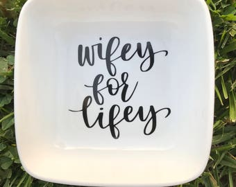 Wifey for Lifey Ring Dish // Handpainted Ring Dish // Wedding Ring Dish //  Ring Dish