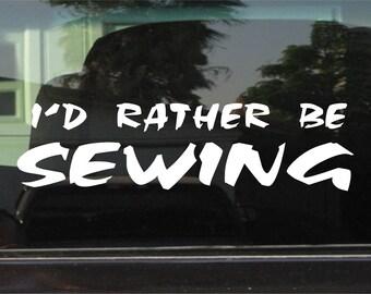 I'd Rather Be Sewing Custom Vinyl Sticker