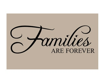 FAMILIES Are FOREVER Vinyl Wall Decal Q-102