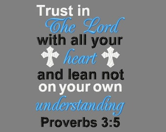 Buy 3 get 1 free! Trust in The Lord with all your heart and lean not on your own understanding, Proverbs 3:5, Bible verse embroidery design