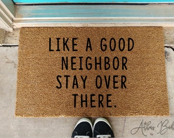 Like a good neighbor stay over there funny doormat introverts doormat antisocial doormat