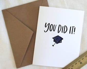 Graduation Greeting Card - 'You Did It!' - Hand lettered and Illustrated Grad Cap