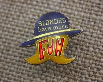 Blondes Have More Fun - Enamel Pin by American Gag Bag Inc. - Vintage Novelty Pin c. 1980s