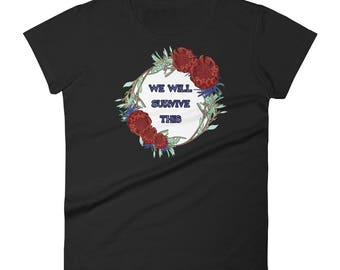 We Will Survive This - Women's short sleeve t-shirt