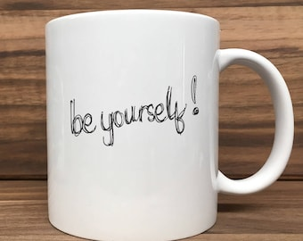 Coffee Mug - Be Yourself - Double Sided Printing 11 oz Mug