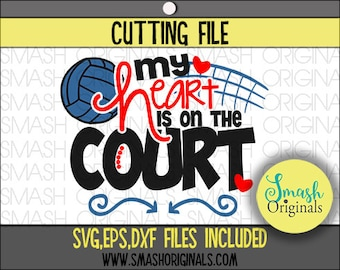 Volleyball Mom Svg | My Heart is on the Court Volleyball Mom Cut File | SVG, EPS, and DXF Cut Files for Cutting Machines Cricut and Cameo