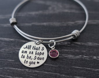 Wire Bangle Bracelet / All that I am or hope to be I owe to you / Mother Bracelet / Mother of the Bride / Wedding Jewelry / MOB