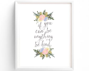 Quote Printable, If You Can Be Anything Be Kind, Wall Decor printable wall art, art print, printable art, calligraphy print
