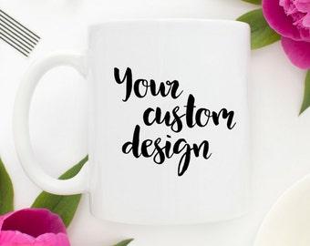 Customize It Coffee Mug | 15 oz Personalized Mug | Custom Coffee Mug | Coffee Mugs With Sayings | Coffee Lovers Gift |