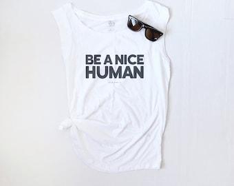 Be A Nice Human, Graphic Tank, Kindness Tee, Positive Tee, Minimal Tee, Choose Love, Be Nice, Graphic Tee, Women's Tank, No Violence, Peace