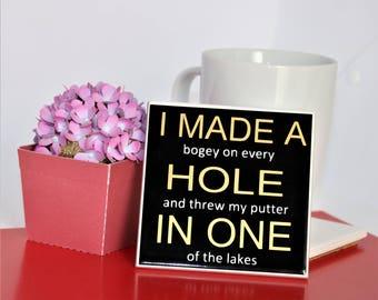 A Hole in One, Golf Coaster, Fun golfing gift,