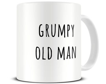 Gifts For Husband - Grumpy Old Man Coffee Mug - Anniversary Gift - Dad Gifts - Husband Gifts - Dad Mug - Gift for Him - MG558