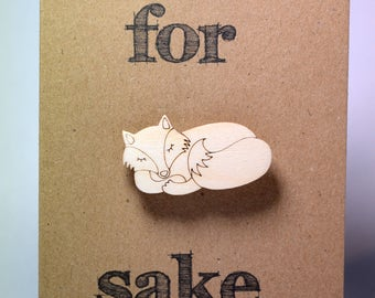 Cheeky Fox Greetings Card, Fox Brooch, Sleeping Fox Card, For Fox Sake Card, For Fox Sake, Wooden Brooch, Rude Fox Gift,Rude Fox Card,
