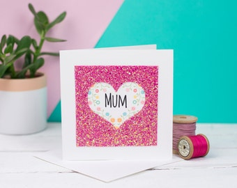 Mother's Day Card - Giltter heart card - Custom Mothers Day card - Card for mum - Birthday card for mum - Mothers Day Personalised Card