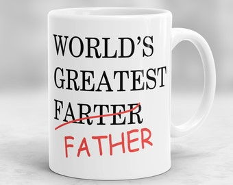 World's Greatest Farter Father Mug, Father's Day Mug, Gift for Father, Dad Mug, Coffee Cup For Him, Gift for Dad, Birthday Gift for Men P2