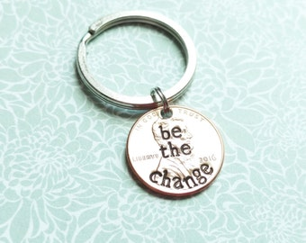 Be The Change Hand Stamped Penny Keychain, Hand Stamped Penny, Special Date, Birthday, Birthdate, Anniversary, Personalized