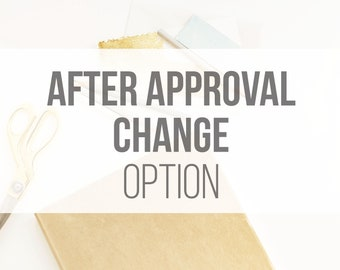 ADD ON: Ooops! After Approval Change.