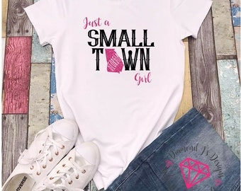 State shirt, Small town girl, Home shirt, Country shirt, Just a small town girl shirt