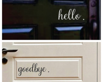 Hello - Goodbye Decal -  Hello Goodbye Door Wall Decal - Vinyl Decal for your Front Door - Vinyl Lettering Entry Way or Porch Decal