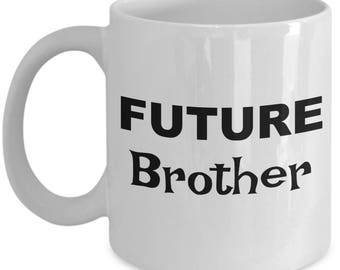 Future Brother Mug, Brother Gift, Gifts for Brother, Brother Coffee Mug, Brother Coffee Cup, Birthday Gift